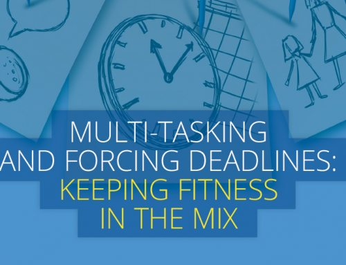 Multi-tasking  and Forcing Deadlines:  Keeping Fitness in the Mix